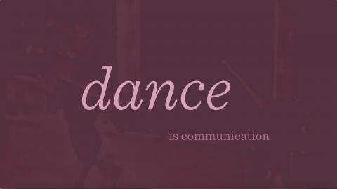 Dance Is Communication